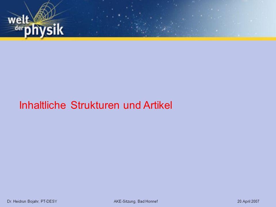 Dr. Heidrun Bojahr, PT-DESY AKE-Sitzung, Bad Honnef 20.April 2007 Inhaltliche Strukturen und Artikel
