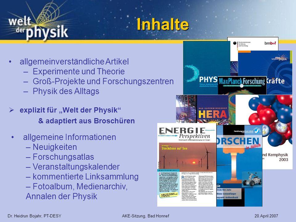 Inhalte explizit für Welt der Physik & adaptiert aus Broschüren Dr. Heidrun Bojahr, PT-DESY AKE-Sitzung, Bad Honnef 20.April 2007 allgemeinverständlic