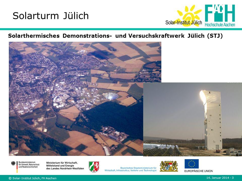 © Solar-Institut Jülich, FH Aachen 14. Januar 2014 - 3 Solarthermisches Demonstrations- und Versuchskraftwerk Jülich (STJ) Solarturm Jülich