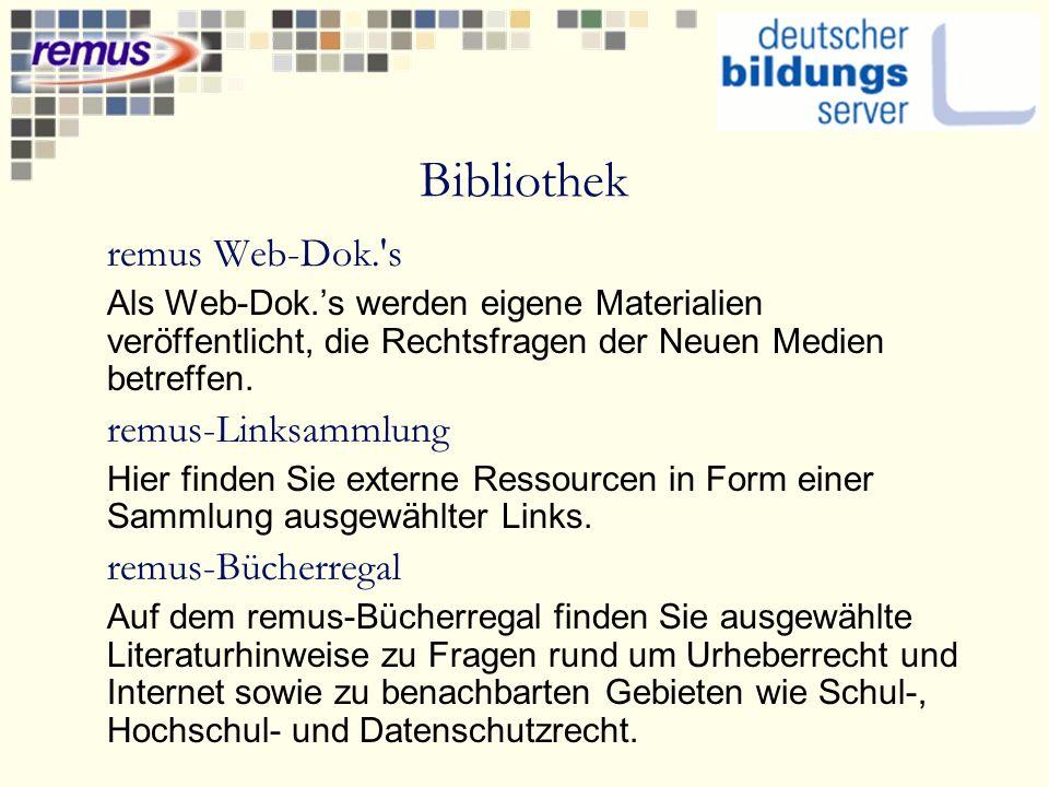 Bibliothek remus Web-Dok. s Als Web-Dok.s werden eigene Materialien veröffentlicht, die Rechtsfragen der Neuen Medien betreffen.