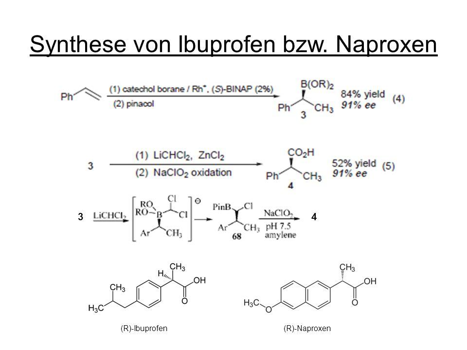 4 Synthese von Ibuprofen bzw. Naproxen (R)-Naproxen (R)-Ibuprofen 34