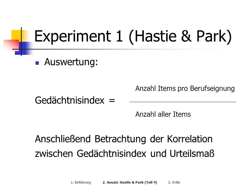 Experiment 1 (Hastie & Park) Auswertung: Anzahl Items pro Berufseignung Gedächtnisindex = Anzahl aller Items Anschließend Betrachtung der Korrelation