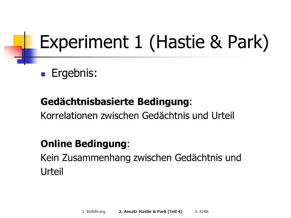 Experiment 1 (Hastie & Park) Ergebnis: Gedächtnisbasierte Bedingung: Korrelationen zwischen Gedächtnis und Urteil Online Bedingung: Kein Zusammenhang