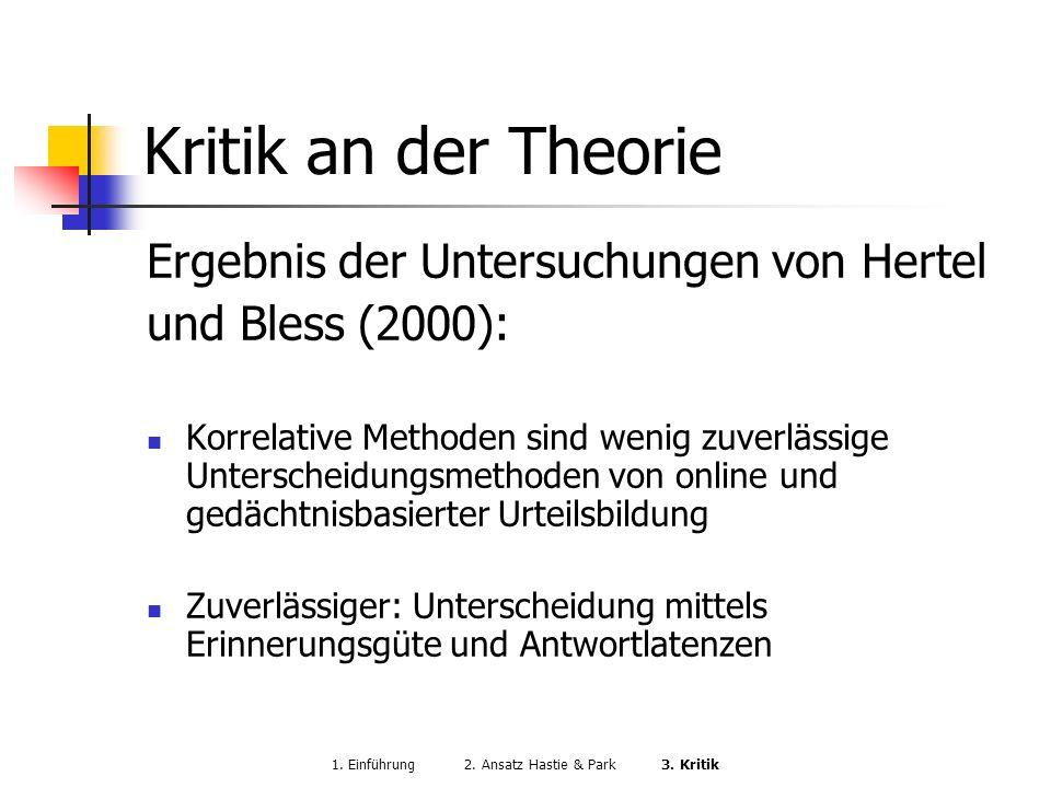 Kritik an der Theorie Ergebnis der Untersuchungen von Hertel und Bless (2000): Korrelative Methoden sind wenig zuverlässige Unterscheidungsmethoden vo