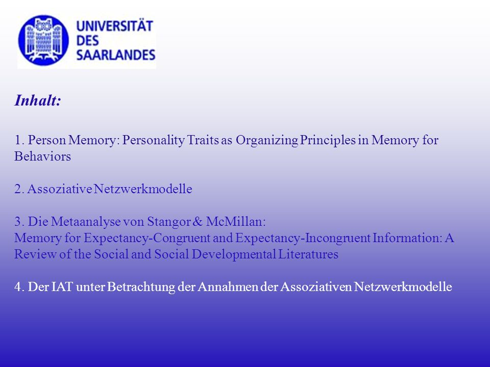 Inhalt: 1. Person Memory: Personality Traits as Organizing Principles in Memory for Behaviors 2. Assoziative Netzwerkmodelle 3. Die Metaanalyse von St