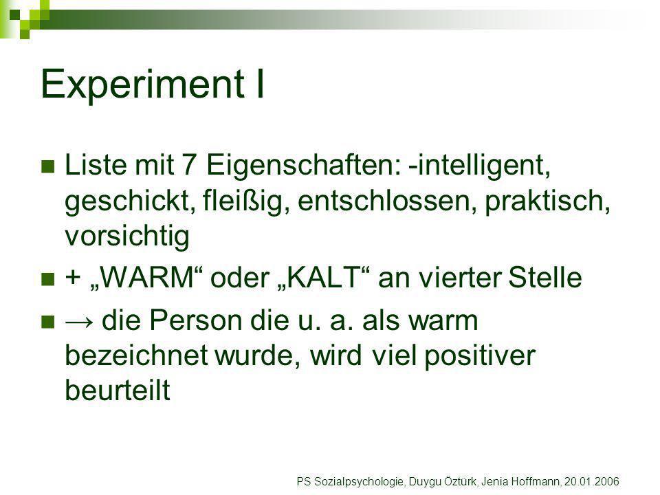 PS Sozialpsychologie, Duygu Öztürk, Jenia Hoffmann, 20.01.2006 Tabelle 2 -Auswahl der zur Person angemessenen Eigenschaften- kalt 1.