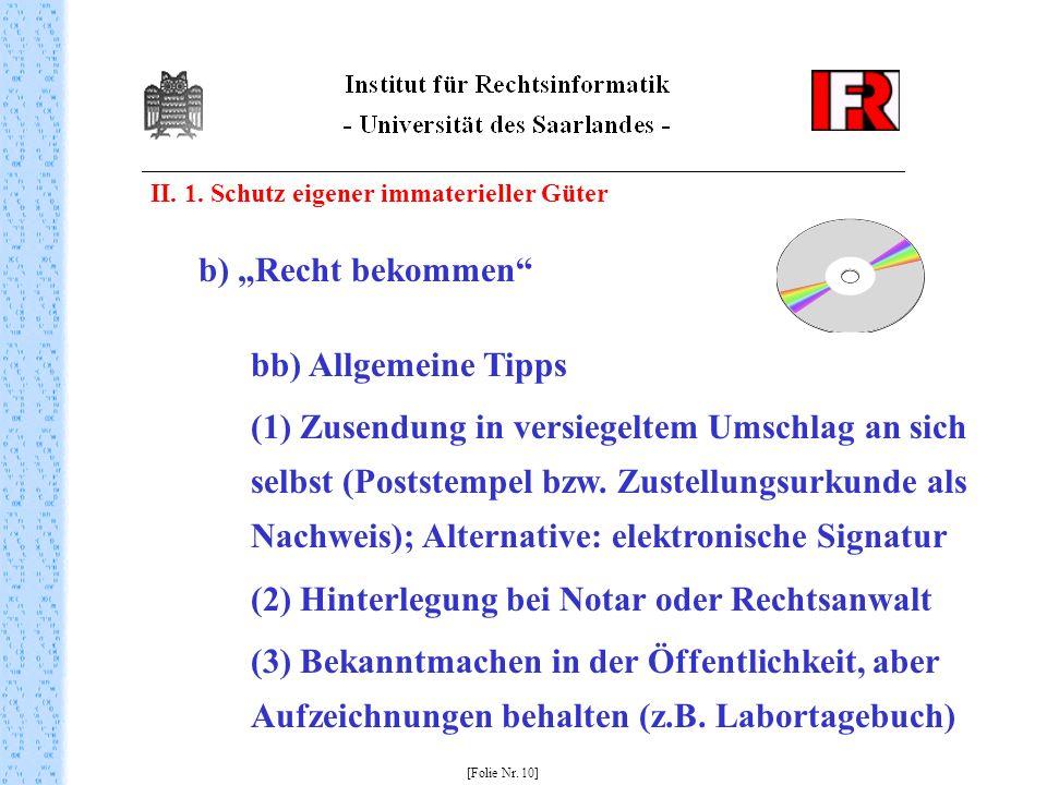 II. 1. Schutz eigener immaterieller Güter [Folie Nr. 10] b) Recht bekommen bb) Allgemeine Tipps (1) Zusendung in versiegeltem Umschlag an sich selbst