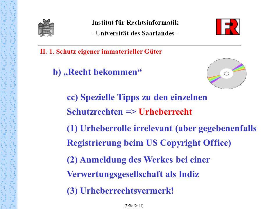 II. 1. Schutz eigener immaterieller Güter [Folie Nr. 11] b) Recht bekommen cc) Spezielle Tipps zu den einzelnen Schutzrechten => Urheberrecht (1) Urhe
