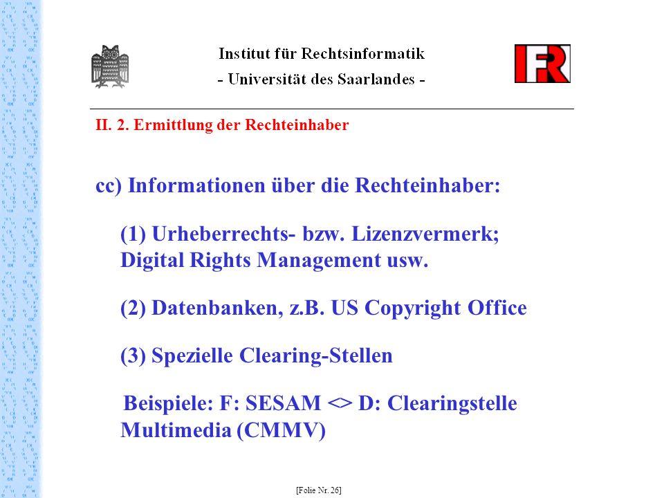 II. 2. Ermittlung der Rechteinhaber cc) Informationen über die Rechteinhaber: (1) Urheberrechts- bzw. Lizenzvermerk; Digital Rights Management usw. (2