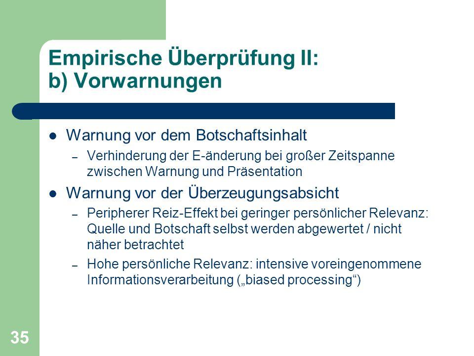 35 Empirische Überprüfung II: b) Vorwarnungen Warnung vor dem Botschaftsinhalt – Verhinderung der E-änderung bei großer Zeitspanne zwischen Warnung un