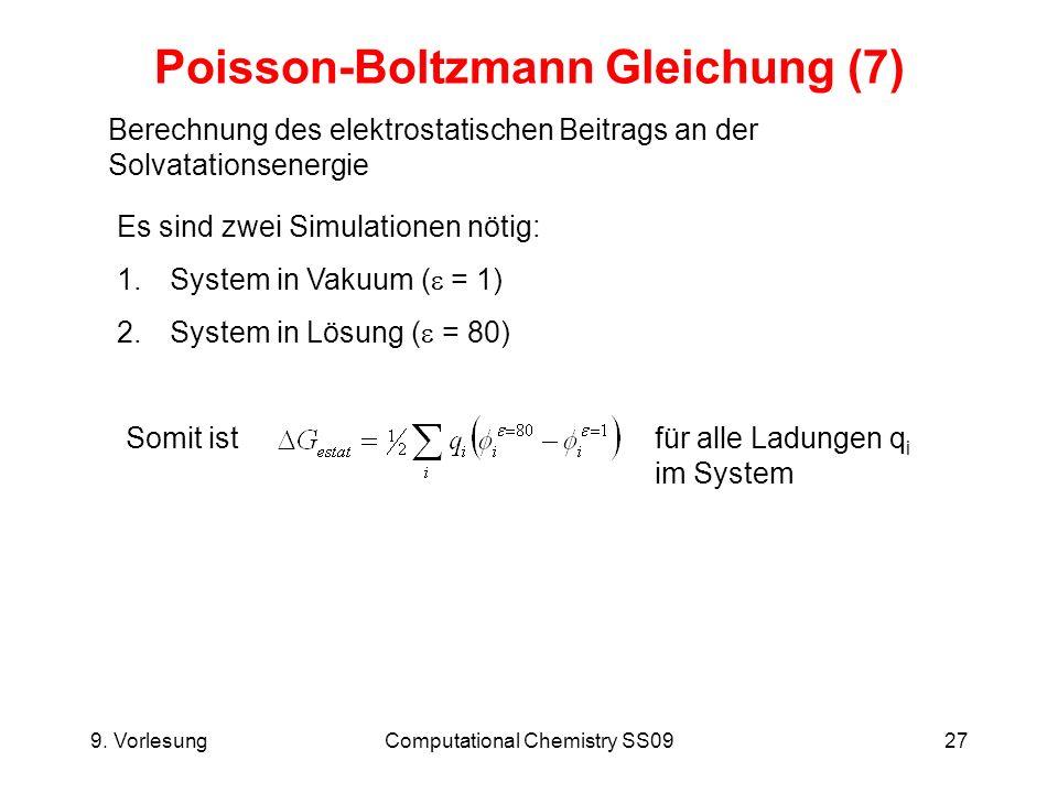 9. VorlesungComputational Chemistry SS0927 Poisson-Boltzmann Gleichung (7) Berechnung des elektrostatischen Beitrags an der Solvatationsenergie Es sin