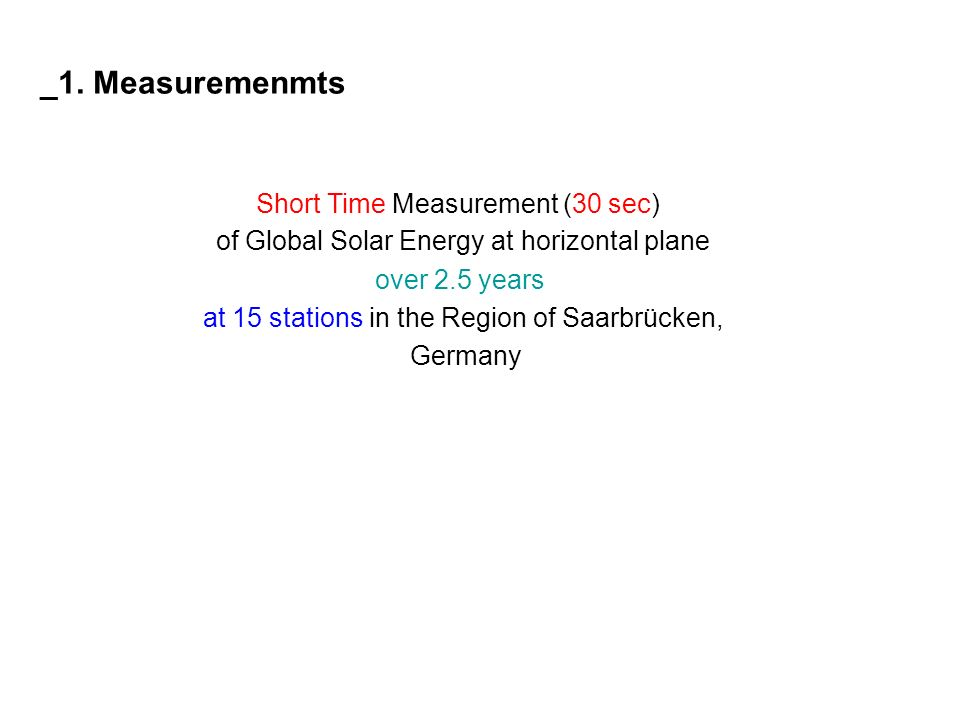 Short Time Measurement (30 sec) of Global Solar Energy at horizontal plane over 2.5 years at 15 stations in the Region of Saarbrücken, Germany _1.