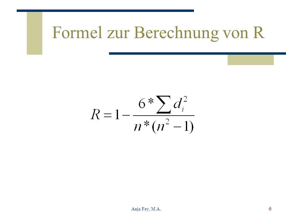 Anja Fey, M.A.6 Formel zur Berechnung von R