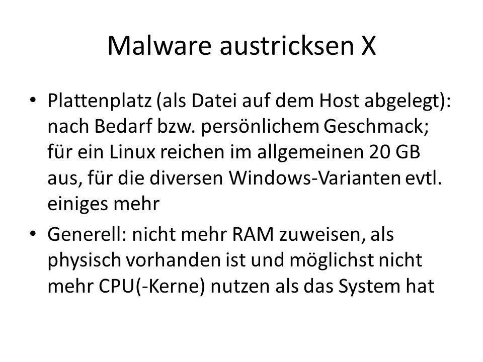 Malware austricksen X Plattenplatz (als Datei auf dem Host abgelegt): nach Bedarf bzw.