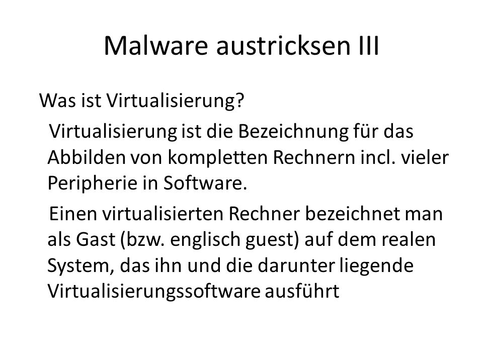 Malware austricksen IV Was ist Virtualisierung.