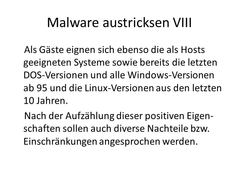 Malware austricksen IX Speicherbedarf: allerunterste Grenze für erträgliches Arbeiten ist auf einem Windows- XP-Host 2 GB RAM, was für den Host (1 GB Speicher sollte ihm immer erhalten bleiben) und einen Gast (mit 512 MB) knapp ausreicht CPU/Prozessor: Pentium 4 (Intel) bzw.