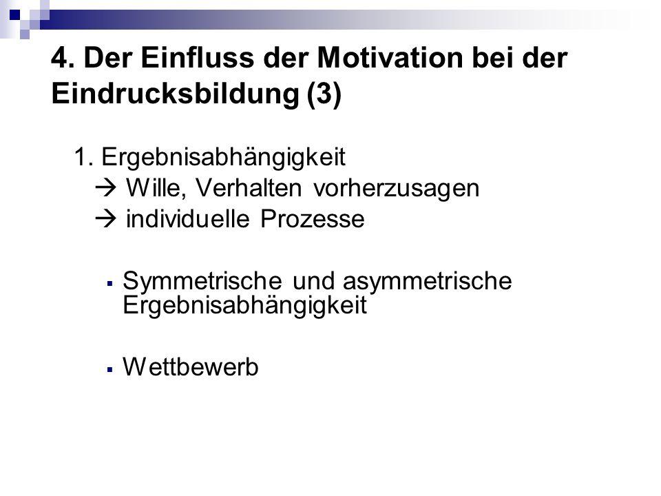 4.Der Einfluss der Motivation bei der Eindrucksbildung (3) 1.