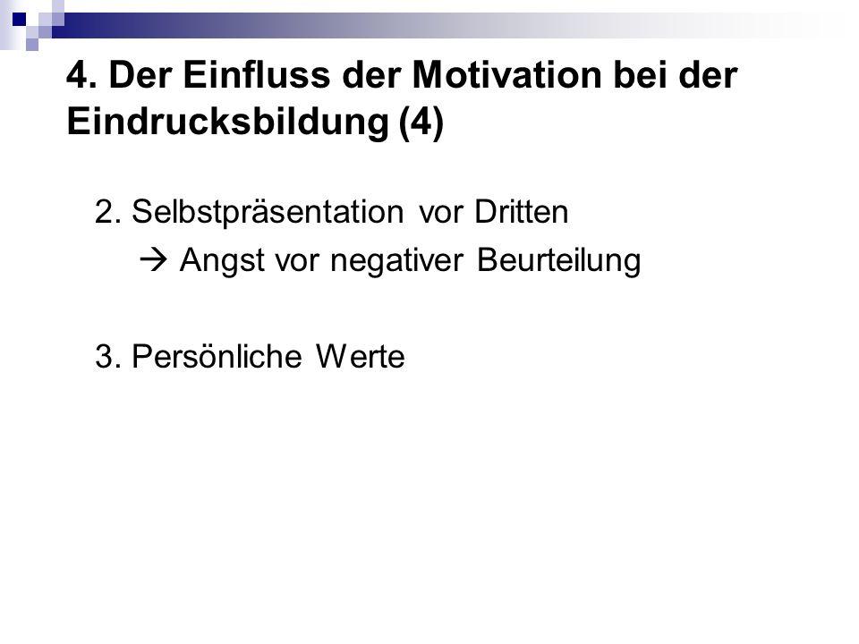 4.Der Einfluss der Motivation bei der Eindrucksbildung (4) 2.