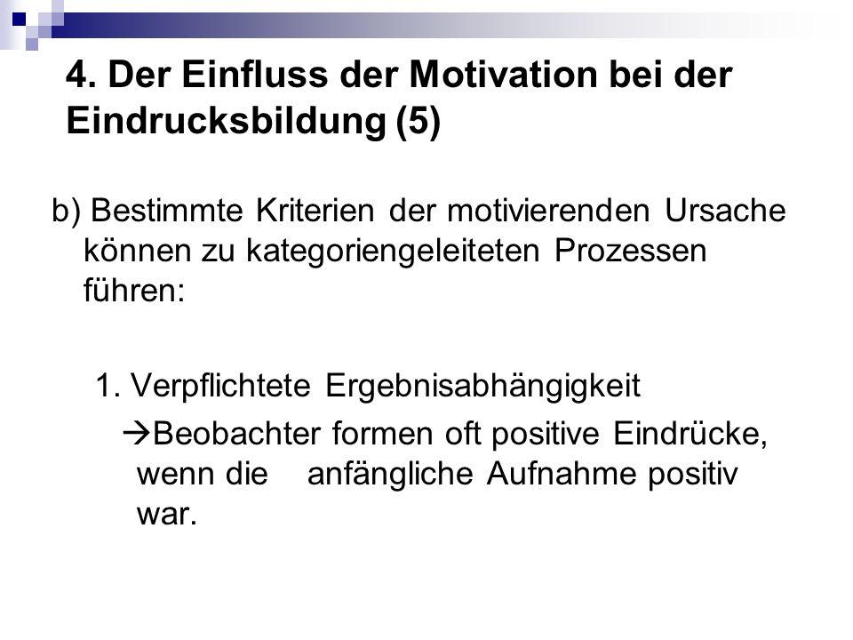4. Der Einfluss der Motivation bei der Eindrucksbildung (5) b) Bestimmte Kriterien der motivierenden Ursache können zu kategoriengeleiteten Prozessen