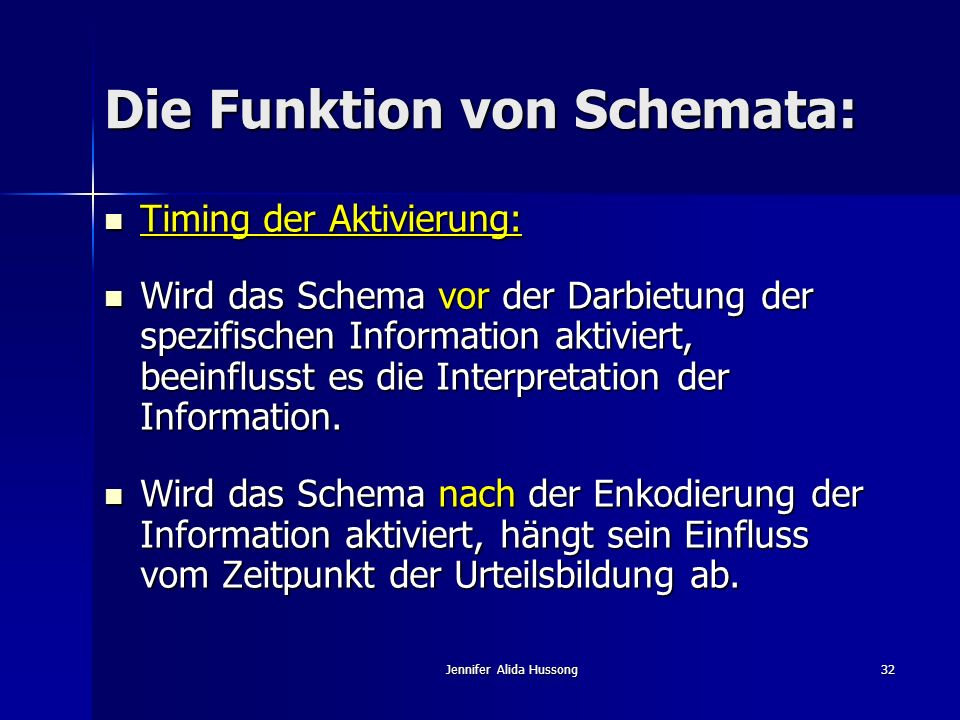 Jennifer Alida Hussong32 Die Funktion von Schemata: Timing der Aktivierung: Timing der Aktivierung: Wird das Schema vor der Darbietung der spezifische