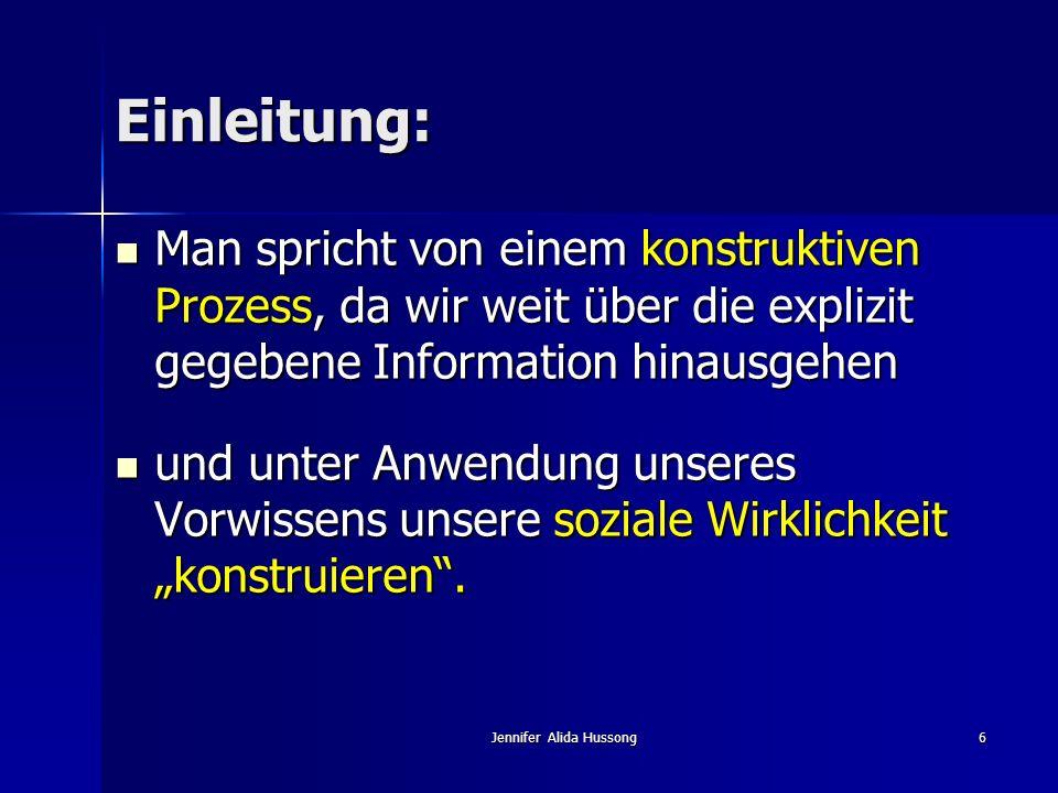 Jennifer Alida Hussong7 Einleitung: Das Zusammenwirken der gegebenen Information und der allgemeinen Wissensbestände ist wechselseitig.