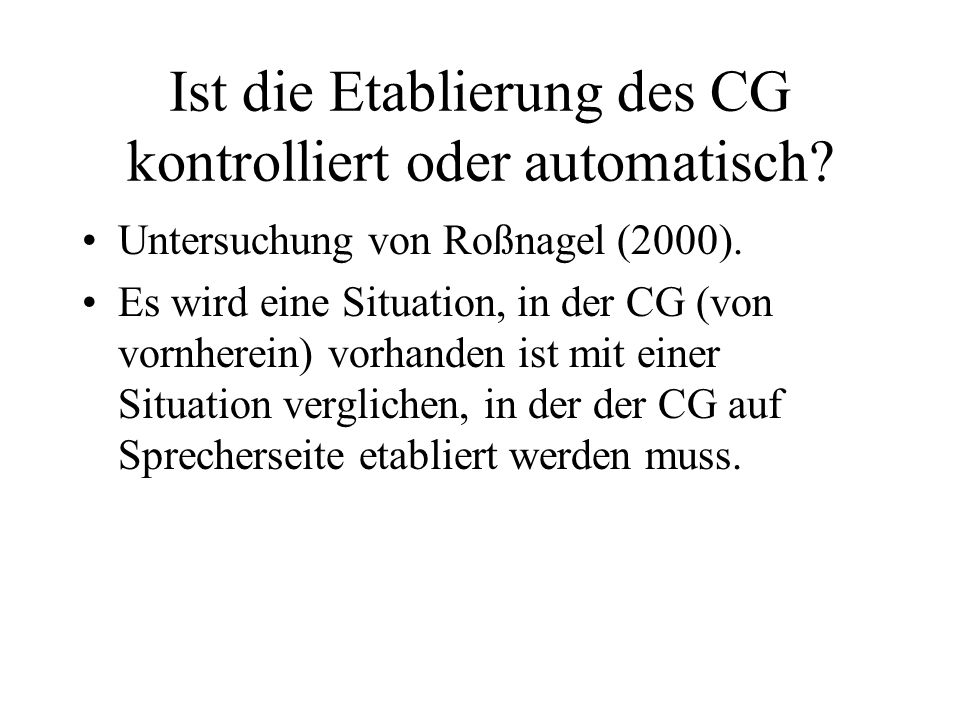Ist die Etablierung des CG kontrolliert oder automatisch.