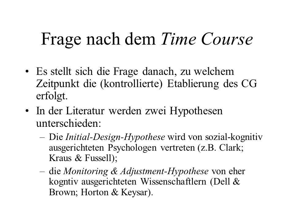 Frage nach dem Time Course Es stellt sich die Frage danach, zu welchem Zeitpunkt die (kontrollierte) Etablierung des CG erfolgt.