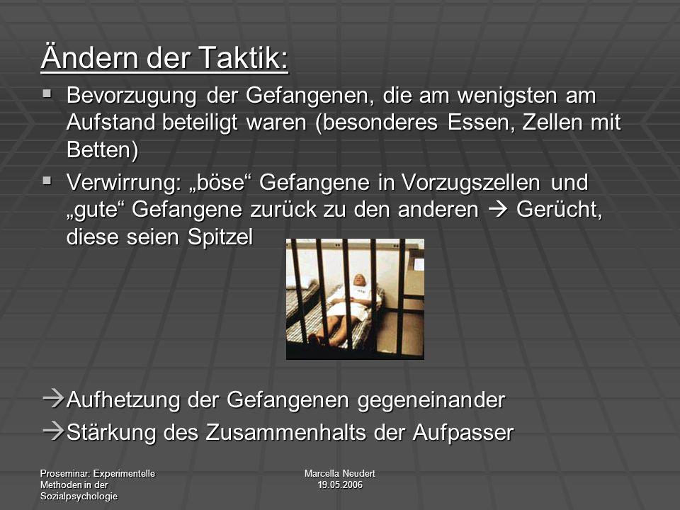 Proseminar: Experimentelle Methoden in der Sozialpsychologie Marcella Neudert 19.05.2006 Ändern der Taktik: Bevorzugung der Gefangenen, die am wenigst