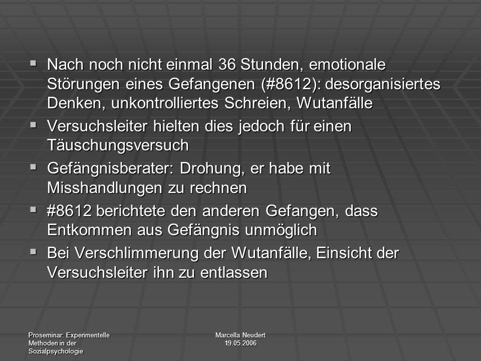 Proseminar: Experimentelle Methoden in der Sozialpsychologie Marcella Neudert 19.05.2006 Nach noch nicht einmal 36 Stunden, emotionale Störungen eines