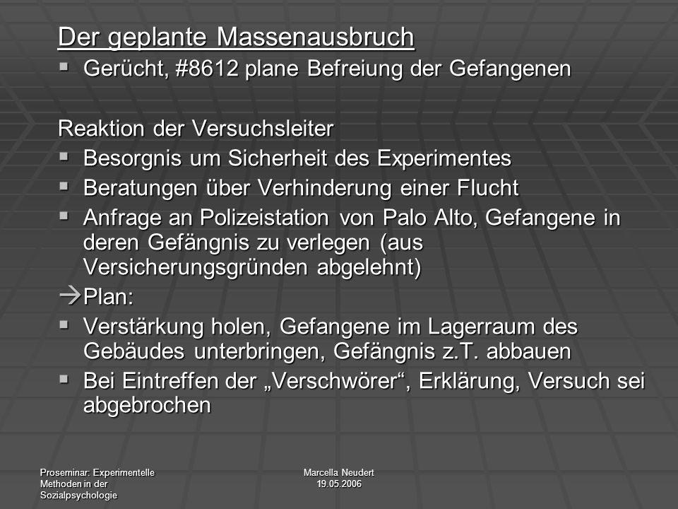 Proseminar: Experimentelle Methoden in der Sozialpsychologie Marcella Neudert 19.05.2006 Der geplante Massenausbruch Gerücht, #8612 plane Befreiung de