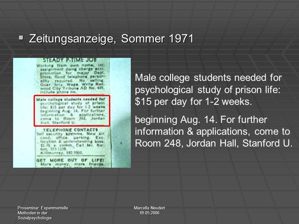 Proseminar: Experimentelle Methoden in der Sozialpsychologie Marcella Neudert 19.05.2006 Zeitungsanzeige, Sommer 1971 Zeitungsanzeige, Sommer 1971 Mal
