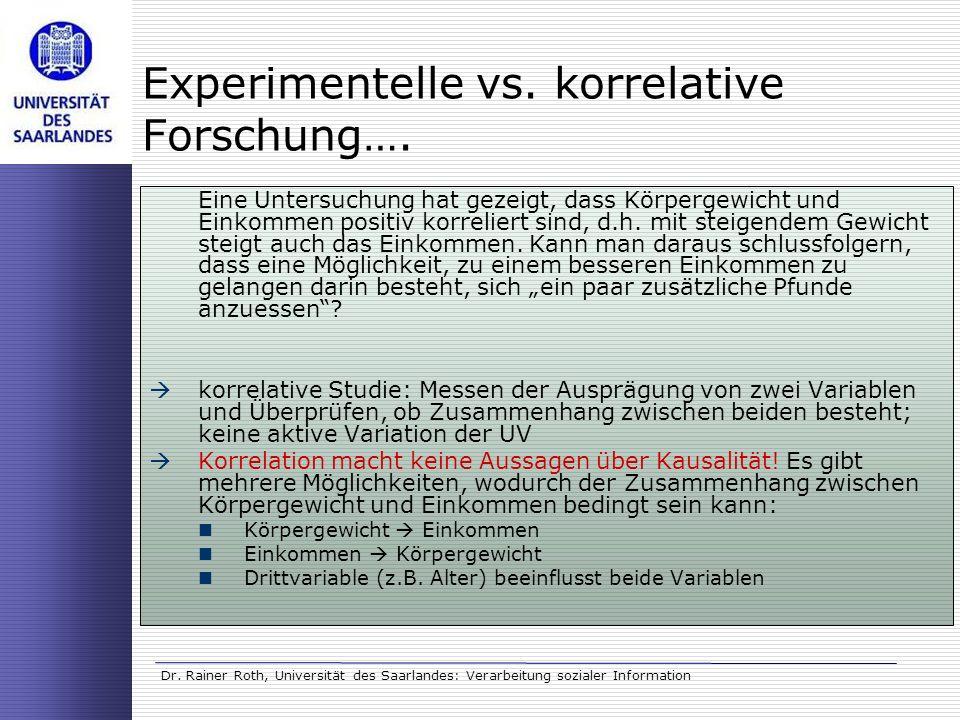 Dr. Rainer Roth, Universität des Saarlandes: Verarbeitung sozialer Information Experimentelle vs. korrelative Forschung…. Eine Untersuchung hat gezeig