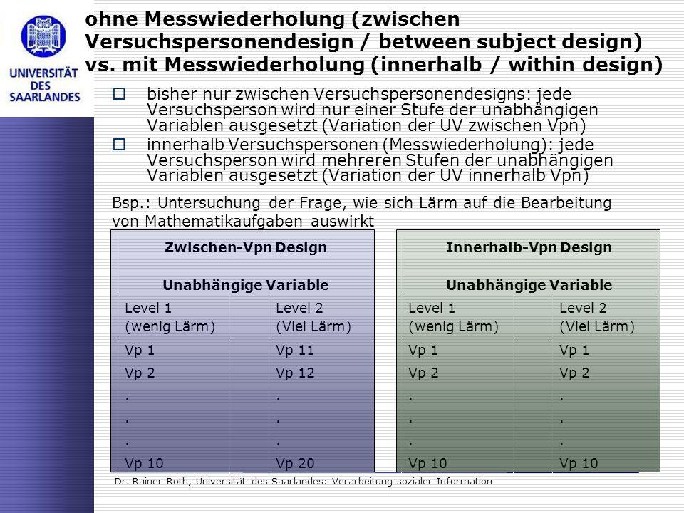 Dr. Rainer Roth, Universität des Saarlandes: Verarbeitung sozialer Information ohne Messwiederholung (zwischen Versuchspersonendesign / between subjec