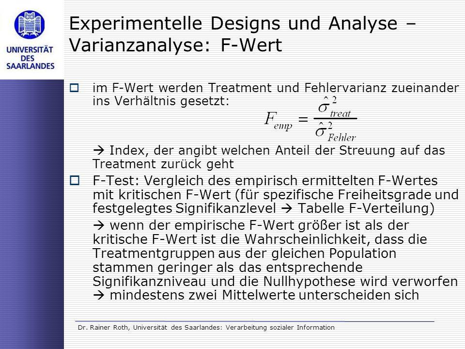 Dr. Rainer Roth, Universität des Saarlandes: Verarbeitung sozialer Information im F-Wert werden Treatment und Fehlervarianz zueinander ins Verhältnis