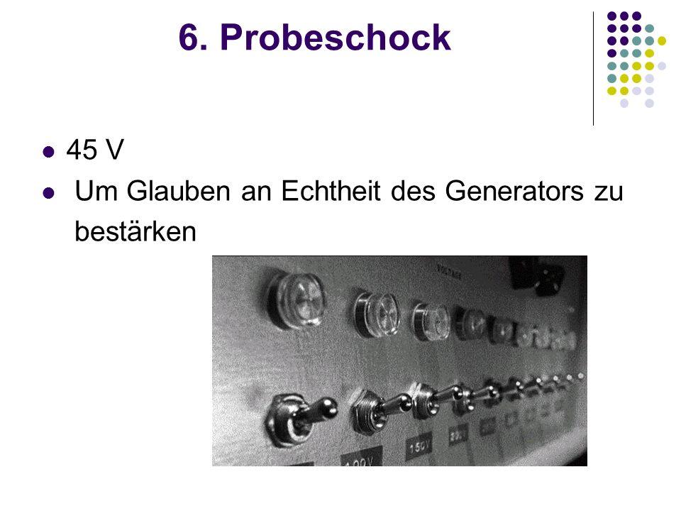 6. Probeschock 45 V Um Glauben an Echtheit des Generators zu bestärken