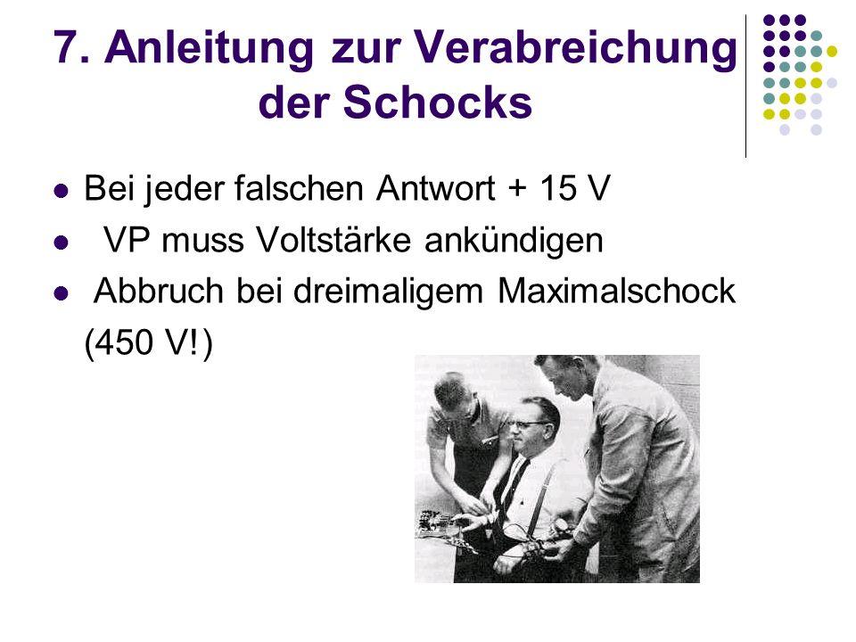 7. Anleitung zur Verabreichung der Schocks Bei jeder falschen Antwort + 15 V VP muss Voltstärke ankündigen Abbruch bei dreimaligem Maximalschock (450