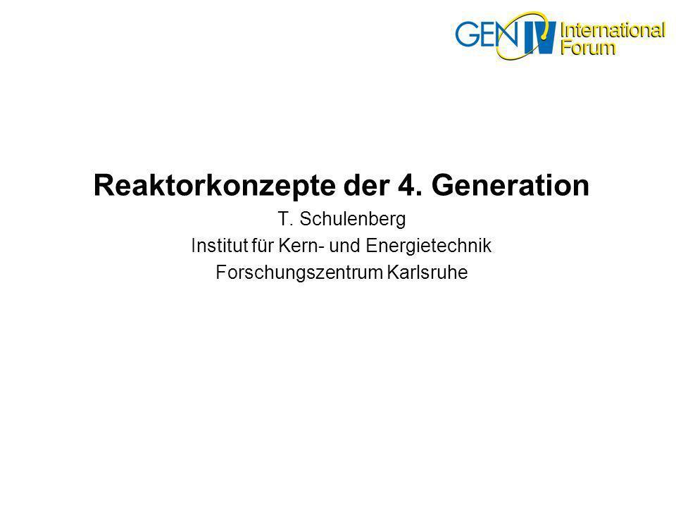 Reaktorkonzepte der 4. Generation T. Schulenberg Institut für Kern- und Energietechnik Forschungszentrum Karlsruhe