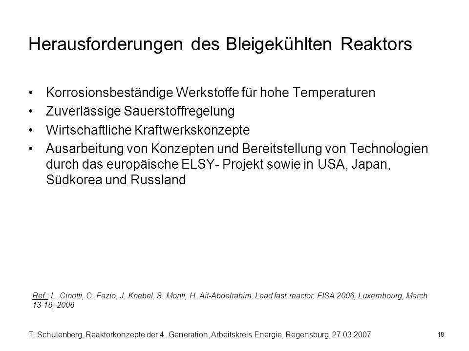 18 T. Schulenberg, Reaktorkonzepte der 4. Generation, Arbeitskreis Energie, Regensburg, 27.03.2007 Herausforderungen des Bleigekühlten Reaktors Korros