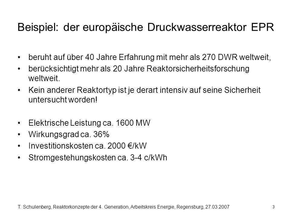 3 T. Schulenberg, Reaktorkonzepte der 4. Generation, Arbeitskreis Energie, Regensburg, 27.03.2007 Beispiel: der europäische Druckwasserreaktor EPR ber