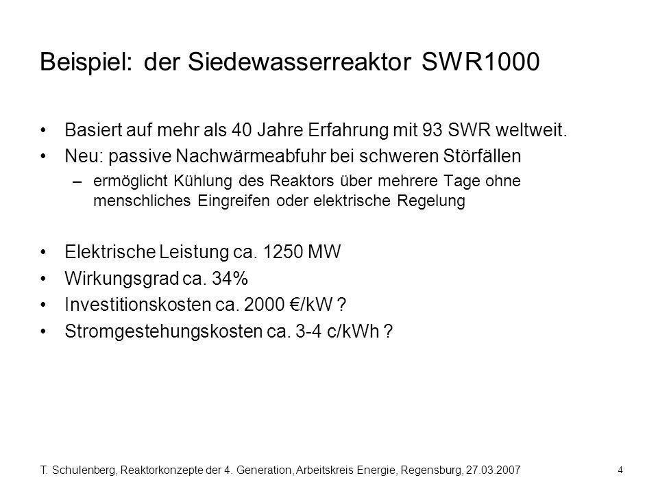 4 T. Schulenberg, Reaktorkonzepte der 4. Generation, Arbeitskreis Energie, Regensburg, 27.03.2007 Beispiel: der Siedewasserreaktor SWR1000 Basiert auf