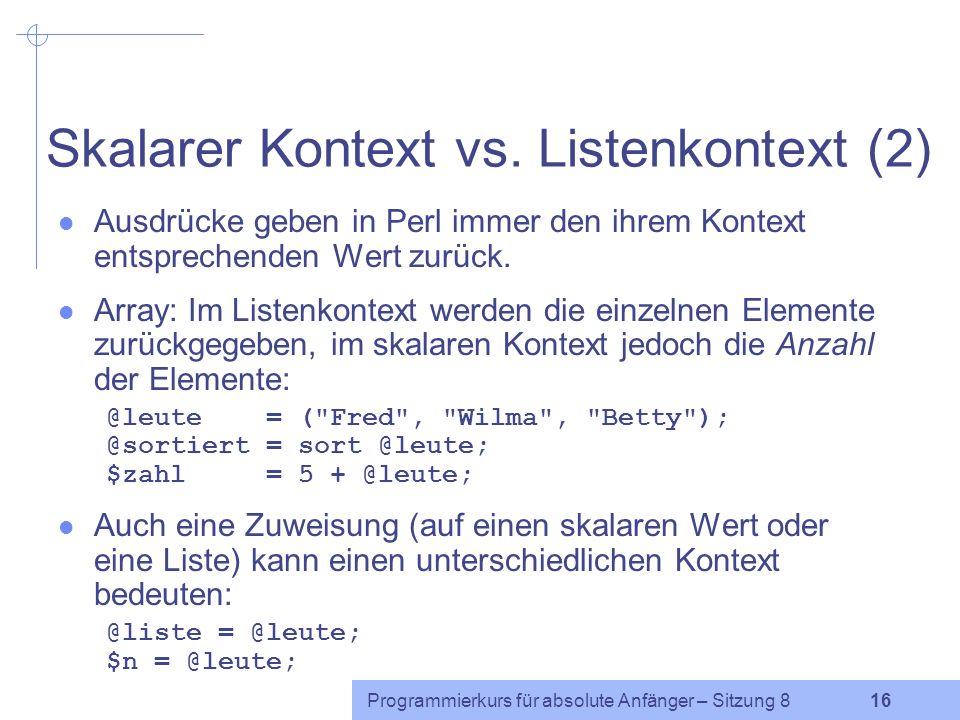 Programmierkurs für absolute Anfänger – Sitzung 8 15 Skalarer Kontext vs.