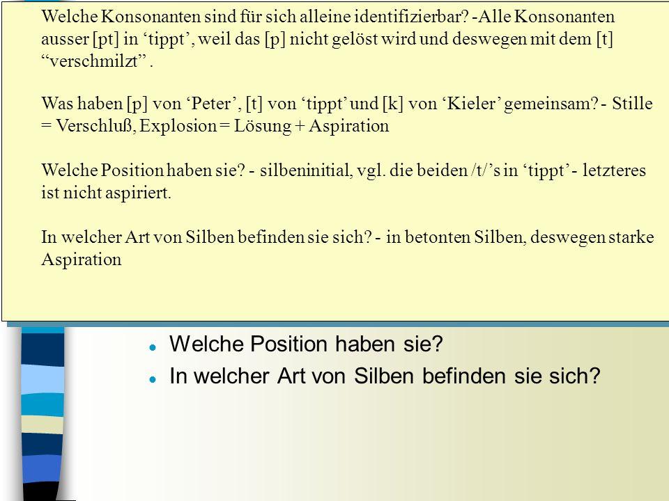 Abspielen der Konsonanten n die Konsonanten markieren und abspielen l Welche Konsonanten sind für sich alleine identifizierbar? n [p] von Peter, [t] v