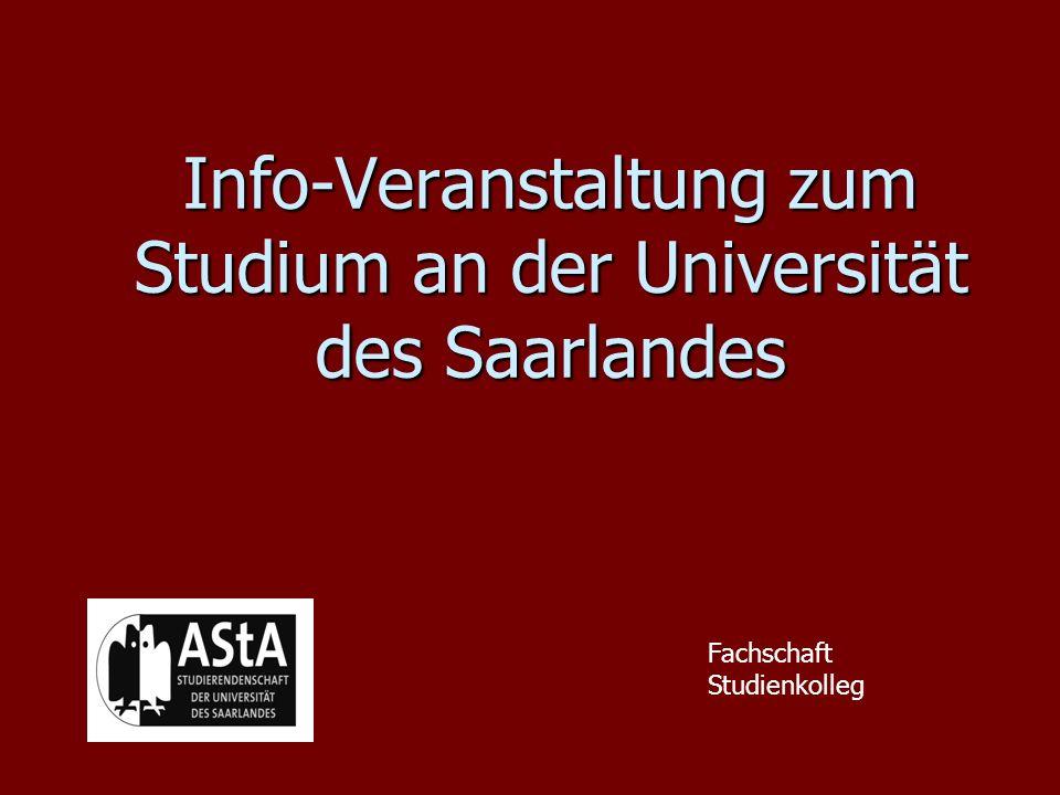 Ablauf der Veranstaltung A)Vortrag: Studium in Saarbrücken B)allgemeine Fragerunde C)persönliche Beratung bei AnsprechpartnerInnen von: –Studierendensekretariat –AStA –Studienzentrum –Fachschaft