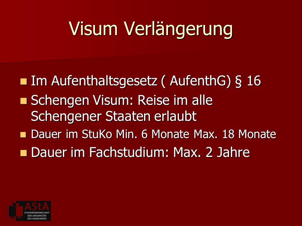 Visum Verlängerung Im Aufenthaltsgesetz ( AufenthG) § 16 Im Aufenthaltsgesetz ( AufenthG) § 16 Schengen Visum: Reise im alle Schengener Staaten erlaub