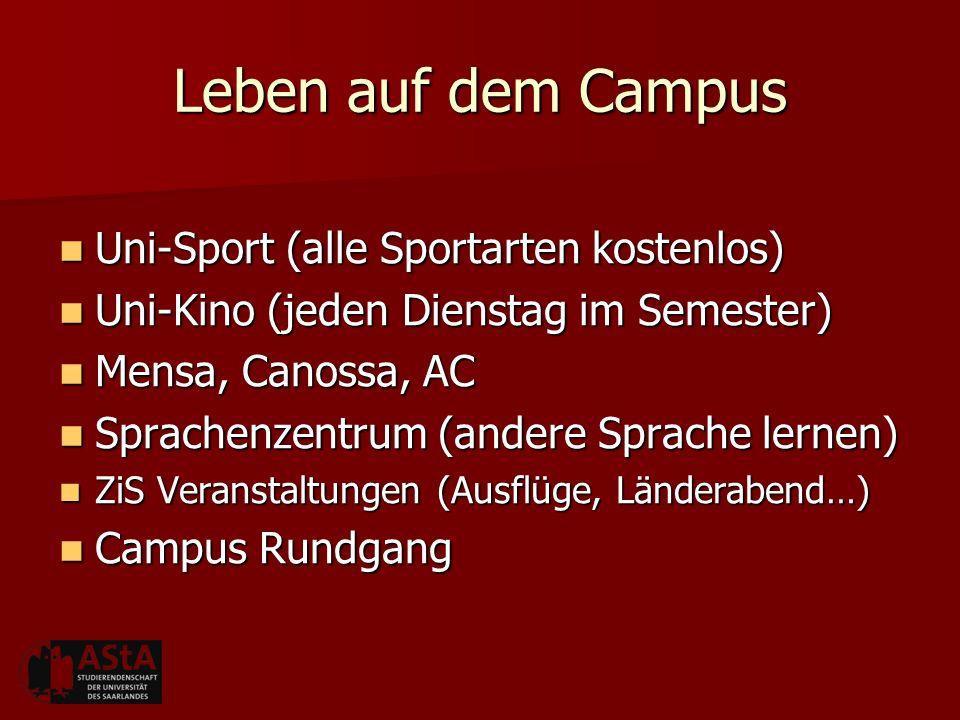 Leben auf dem Campus Uni-Sport (alle Sportarten kostenlos) Uni-Sport (alle Sportarten kostenlos) Uni-Kino (jeden Dienstag im Semester) Uni-Kino (jeden