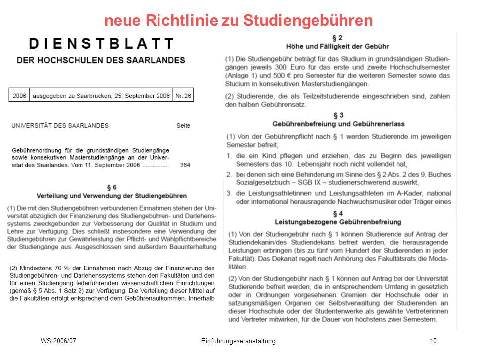 WS 2006/07Einführungsveranstaltung10 neue Richtlinie zu Studiengebühren