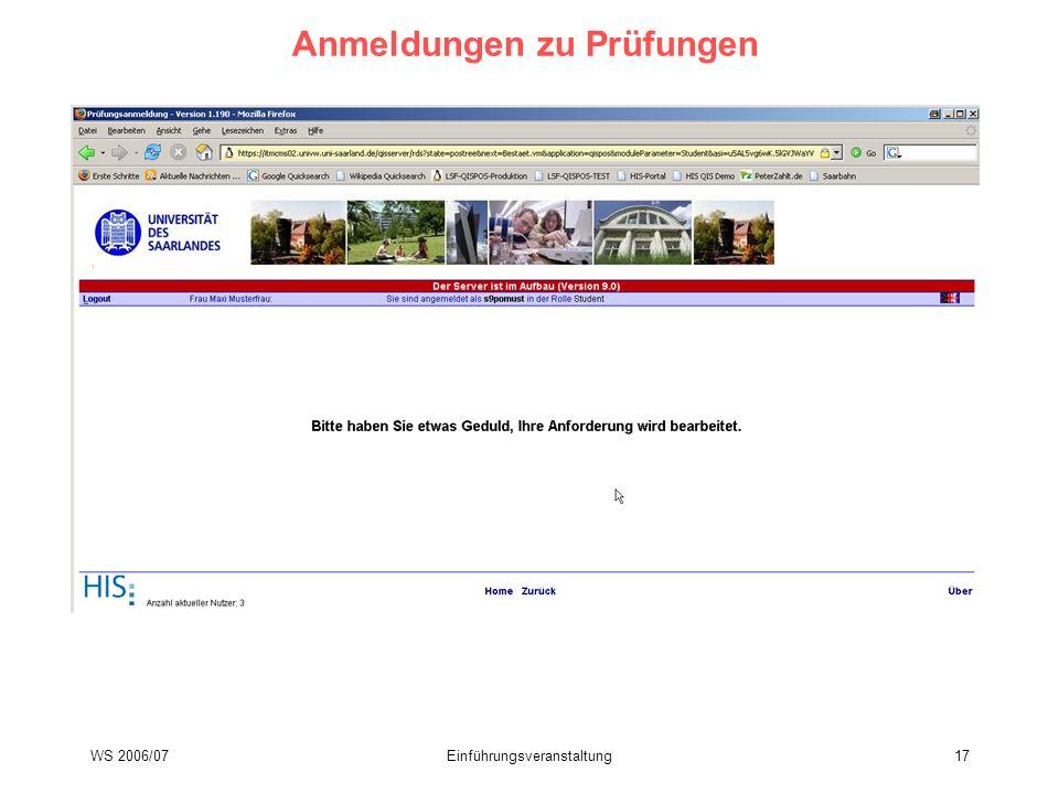 WS 2006/07Einführungsveranstaltung17 Anmeldungen zu Prüfungen