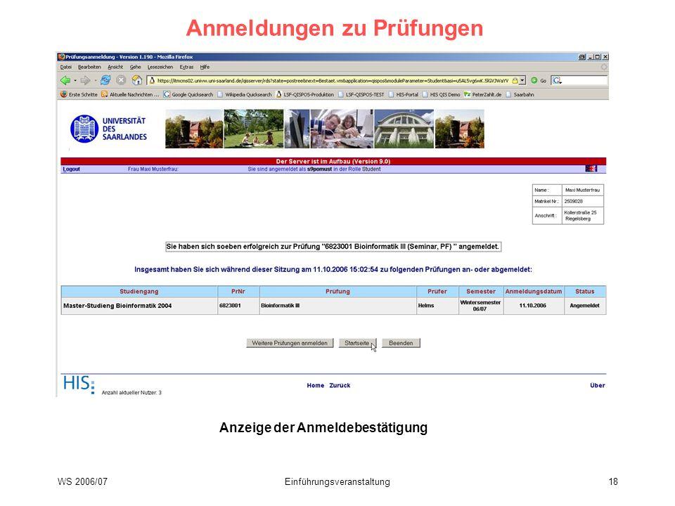 WS 2006/07Einführungsveranstaltung18 Anmeldungen zu Prüfungen Anzeige der Anmeldebestätigung