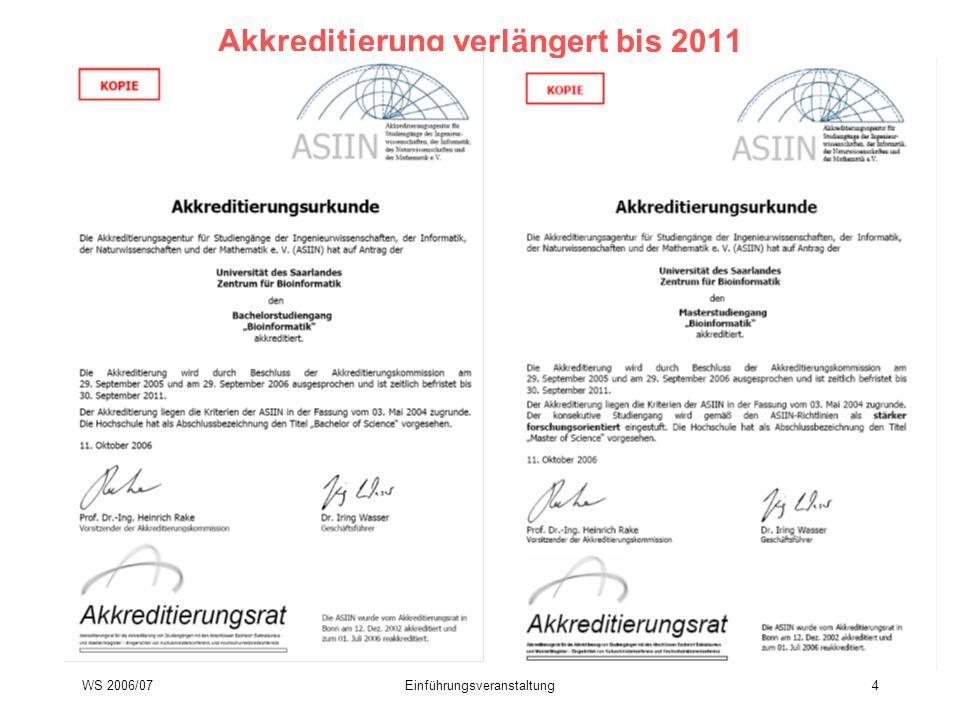 WS 2006/07Einführungsveranstaltung4 Akkreditierung verlängert bis 2011