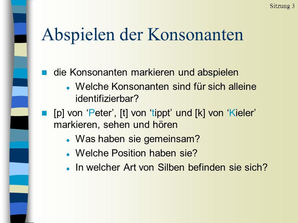 Abspielen der Konsonanten n die Konsonanten markieren und abspielen l Welche Konsonanten sind für sich alleine identifizierbar.